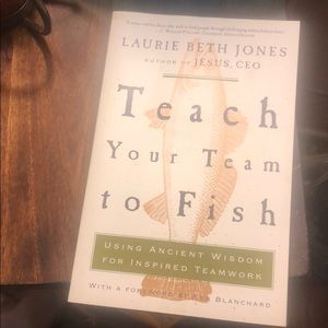 """Book- """"Teach Your Team to Fish"""""""